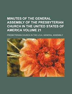Minutes of the General Assembly of the Presbyterian Church in the United States of America Volume 21