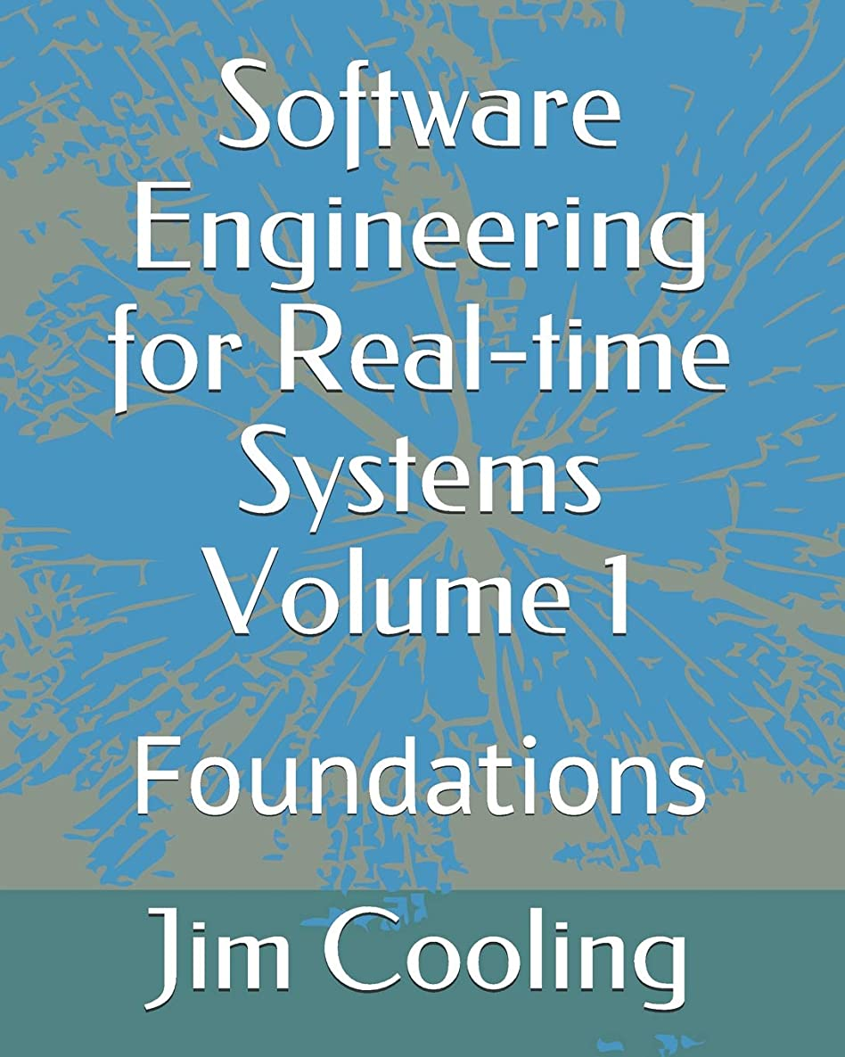 反乱屈辱する受けるSoftware Engineering for Real-time Systems   Volume 1: Foundations (The engineering of real-time embedded systems)