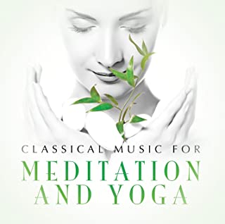 CLASSICAL MUSIC FOR MEDITATION & YOGA