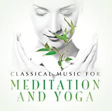 Classical Music for Meditation & Yoga