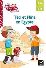 Téo et Nina CP CE1 Niveau 4 - Téo et Nina en Égypte (Je lis pas à pas)