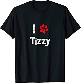 Cute Dog Name Tizzy Pet Puppy Dog Paw Lover Quote Gift T-Shirt