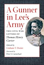 A Gunner in Lee's Army: The Civil War Letters of Thomas Henry Carter (Civil War America)