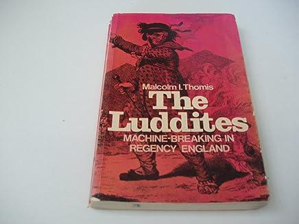 The Luddites Machine-Breaking In Regency England