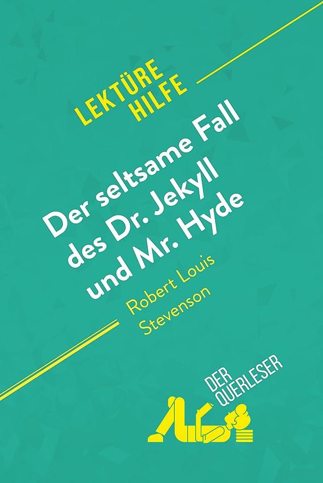 平方離婚ネコDer seltsame Fall des Dr. Jekyll und Mr. Hyde von Robert Louis Stevenson (Lektürehilfe): Detaillierte Zusammenfassung, Personenanalyse und Interpretation (German Edition)