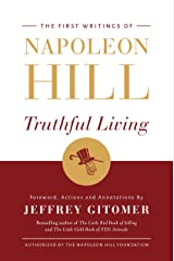 Truthful Living: The First Writings of Napoleon Hill (English Edition) eBook Kindle