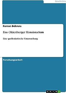 Das Oldenburger Konsistorium: Eine quellenkritische Untersuchung (German Edition)