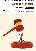 La falsa giustizia: La genesi degli errori giudiziari e come prevenirli (iSaggi) (Italian Edition)