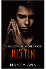 The Shadow Realm Chronicles: Justin Kindle Edition
