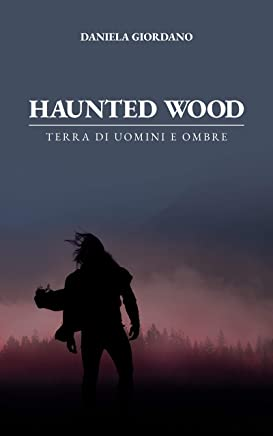 Haunted Wood: Terra di uomini e ombre