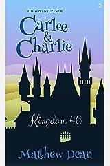 Kingdom 46 (The Adventures of Carlee & Charlie #2) Kindle Edition