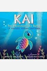 Kai The Missionary Sea Turtle | Kai la tortuga marina misionera: Bilingual Children's Book English Spanish for kids ages 3-7 Kindle Edition