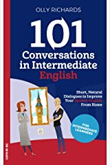 101 Conversations in Intermediate English: Short Natural Dialogues to Boost Your Confidence & Improve Your Spoken English (101 Conversations in English Book 2) (English Edition) eBook Kindle