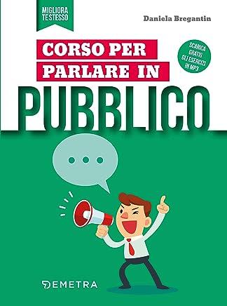 Corso per parlare in pubblico: come utilizzare la voce e i gesti, organizzare i contenuti, rompere il ghiaccio e ottenere attenzione.