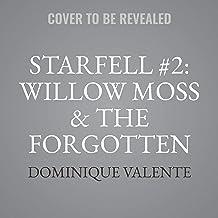 Starfell #2: Willow Moss & the Forgotten Tale (The Starfell Series)