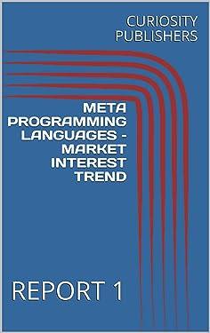 META PROGRAMMING LANGUAGES – MARKET INTEREST TREND : REPORT 1