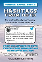 HASHTAGS FROM HOTH - The Unofficial Snarky Live Tweeting Parody of The Empire Strikes Back (TWITTER BATTLE BOOK Book 2)