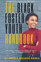 The Black Foster Youth Handbook: 50+ Lessons I learned to successfully Age-Out of Foster care and Holistically Heal