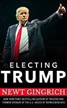 Electing Trump: Newt Gingrich on the 2016 Election