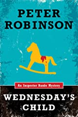 Wednesday's Child (Inspector Banks series Book 6) Kindle Edition