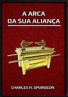 A Arca Da Sua Aliança (Portuguese Edition)