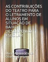 AS CONTRIBUIÇÕES DO TEATRO PARA O LETRAMENTO DE ALUNOS EM SITUAÇÃO DE BAIXO DESEMPENHO ESCOLAR