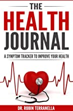 The Health Journal: A Symptom Tracker To Improve Your Health