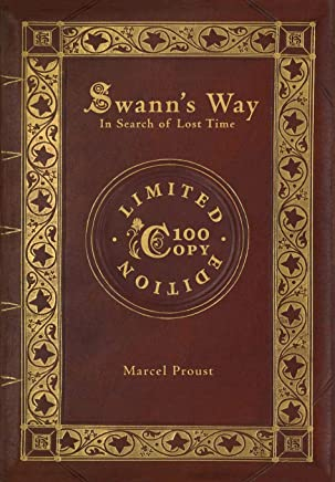 Swann's Way: In Search of Lost Time (100 Copy Limited Edition)