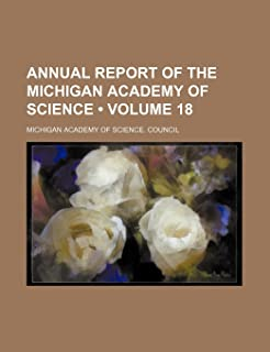 Annual Report of the Michigan Academy of Science (Volume 18)