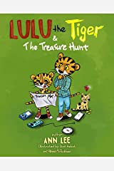 LULU the Tiger & The Treasure Hunt: A Children's Book about Family Bonding and Screen-Free Outdoor Activities (LULU's Adventures) Kindle Edition