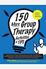 150 More Group Therapy Activities & TIPS Kindle Edition