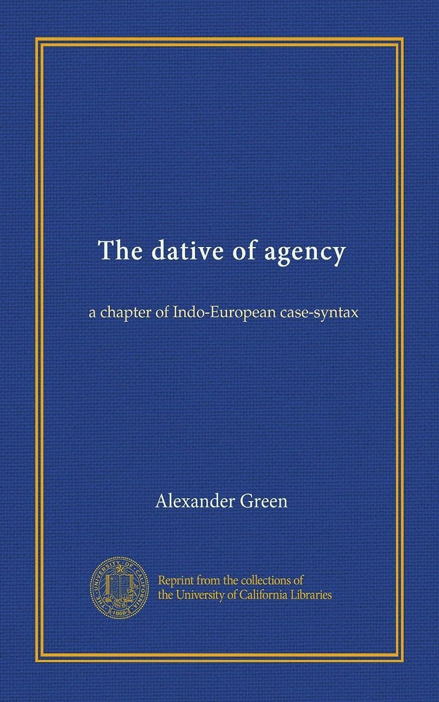 かける創造ポールThe dative of agency: a chapter of Indo-European case-syntax
