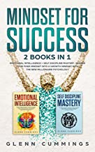 Mindset for Success: 2 Books in 1 - Emotional Intelligence + Self Discipline Mastery. Change Your Fixed Mindset into a Growth Mindset with the New Millionaire Psychology