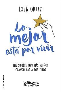 Lo mejor está por vivir (Spanish Edition)