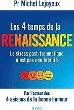 Livres Les 4 temps de la renaissance: Le stress post-traumatique n'est pas une fatalité PDF