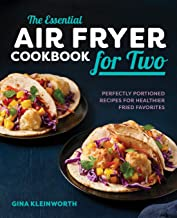 Essential Air Fryer Cookbook for Two: Perfectly Portioned Recipes for Healthier Fried Favorites
