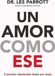 Un amor como ese: 5 secretos relacionales dados por Jesús (Spanish Edition)
