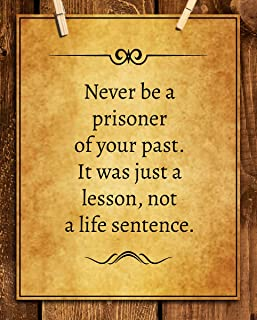 """Never Be a Prisoner of Your Past- Just a Lesson""-Life Quotes Wall Art - 8 x 10"