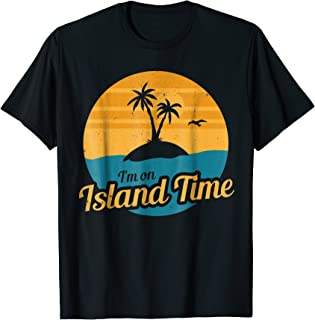 I'm On Island Time Island Themed Vacation T Shirt