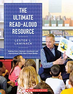 The Ultimate Read-Aloud Resource: Making Every Moment Intentional and Instructional With Best Friend Books