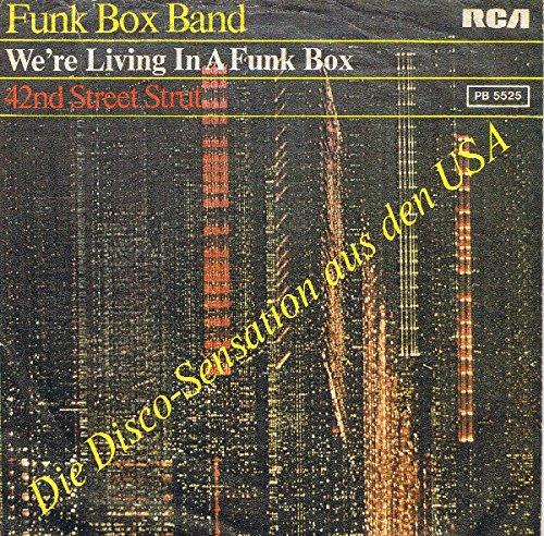 We\'re Living In A Funk Box / 42nd Street Strut [Vinyl Single 7\'\']