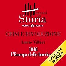 Crisi e rivoluzione - 1848. L'Europa delle barricate: Lezioni di Storia