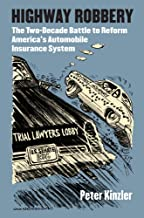 Highway Robbery: The Two-Decade Battle to Reform America's Automobile Insurance System