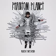 Best phantom planet raise the dead Reviews