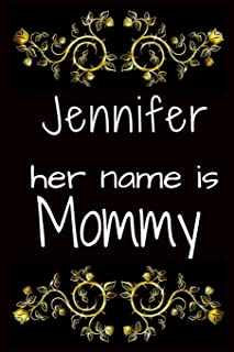 Jennifer her name is Mommy