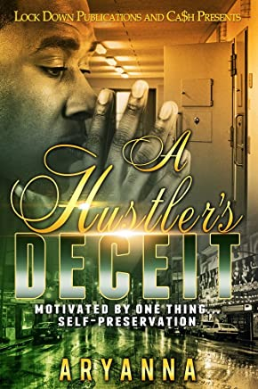 A Hustler's Deceit: Motivated by One Thing, Self Preservation (A Hustler's Deciet Book 1) (English Edition)