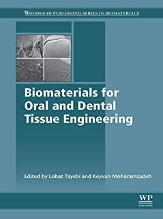 Biomaterials for Oral and Dental Tissue Engineering (Woodhead Publishing Series in Biomaterials) (English Edition)
