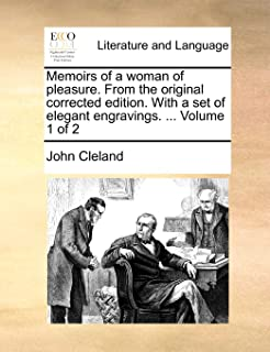 Memoirs of a Woman of Pleasure. from the Original Corrected Edition. with a Set of Elegant Engravings. ... Volume 1 of 2