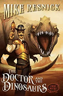 The Doctor and the Dinosaurs (4) (A Weird West Tale)