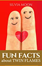 FUN FACTS ABOUT TWIN FLAMES: Did You Know This? (Twin Flame Union Book 1) (English Edition)
